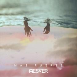 Mesver - Más Fuerte
