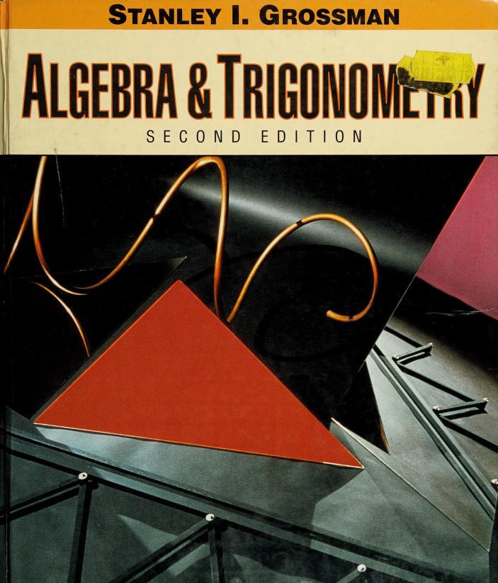 Algebra and trigonometry by Stanley I. Grossman