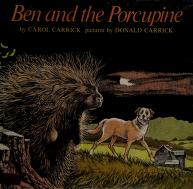 Cover of: Ben and the porcupine | Carol Carrick
