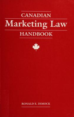 Cover of: Canadian marketing law handbook | Ronald E. Dimock