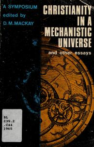 Cover of: Christianity in a mechanistic universe and other essays | Donald MacCrimmon MacKay