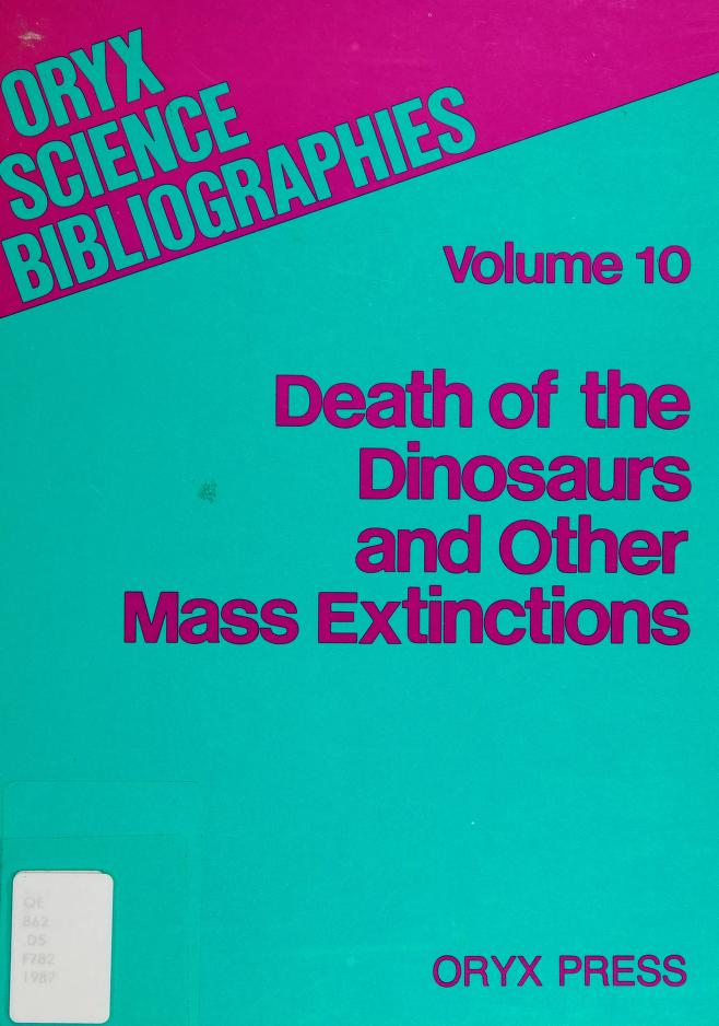 Death of the dinosaurs and other mass extinctions by Gary Fouty