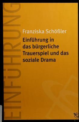 Cover of: Einfuhrung in das burgerliche Trauerspiel und das soziale Drama | Franziska Schossler