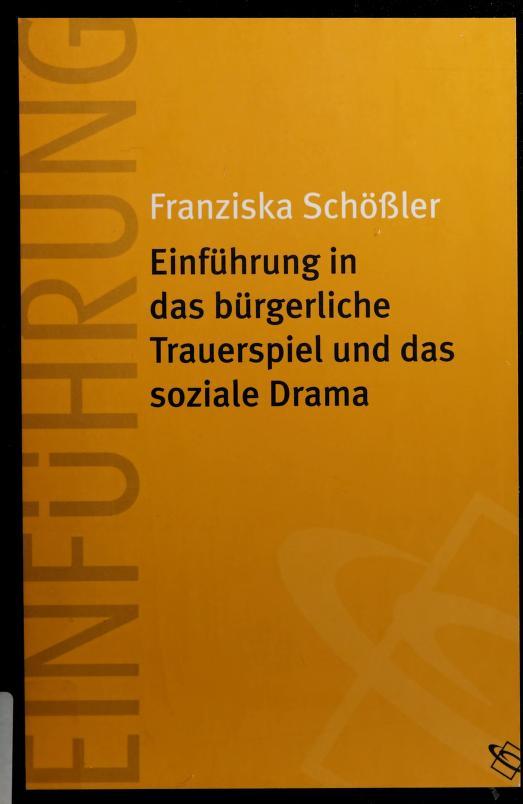 Einfuhrung in das burgerliche Trauerspiel und das soziale Drama by Franziska Schossler