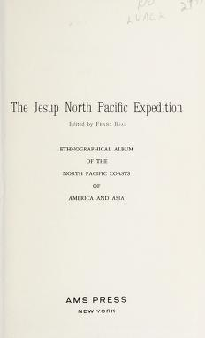Cover of: Ethnographical album of the North Pacific coasts of America and Asia | Jesup North Pacific Expedition (1897-1902)