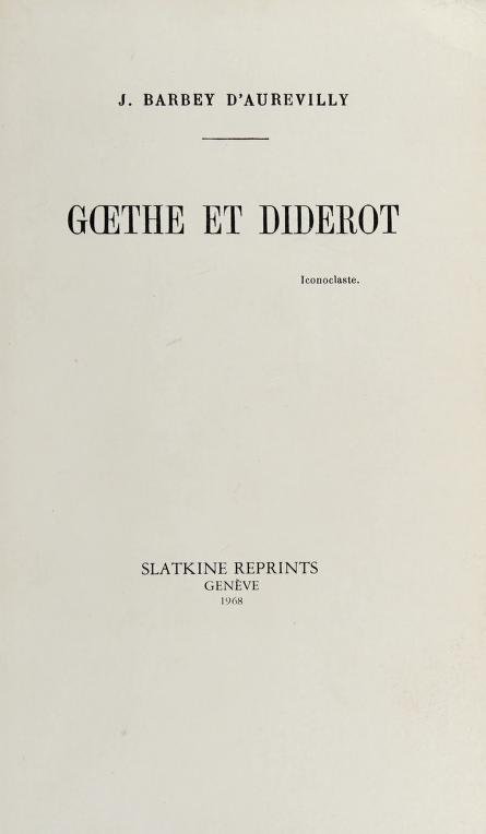 Goethe et Diderot. -- by J. Barbey d'Aurevilly