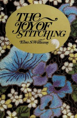 Cover of: The joy of stitching   Elsa S. Williams