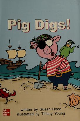 Cover of: Pig digs! (Leveled books) | Della Cohen