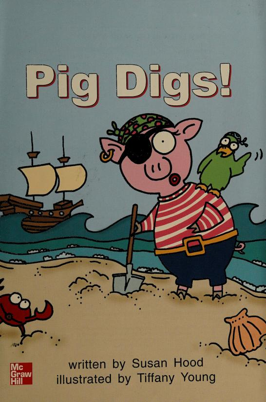 Pig digs! (Leveled books) by Della Cohen