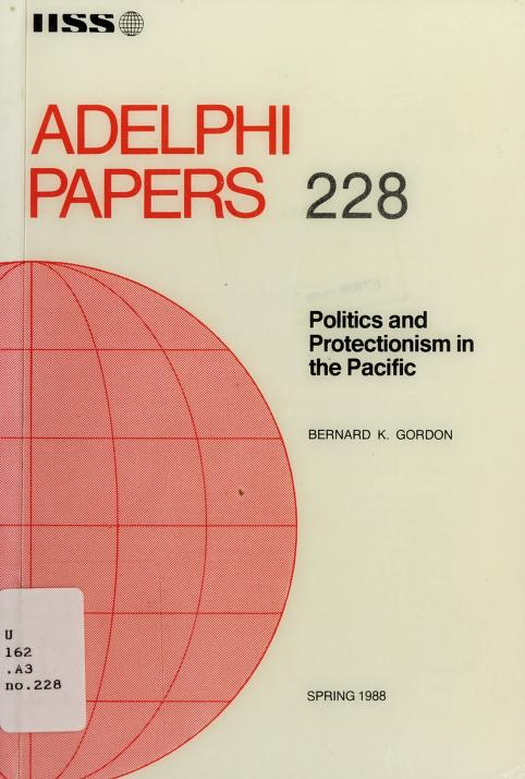 Politics and protectionism in the Pacific by Bernard K. Gordon