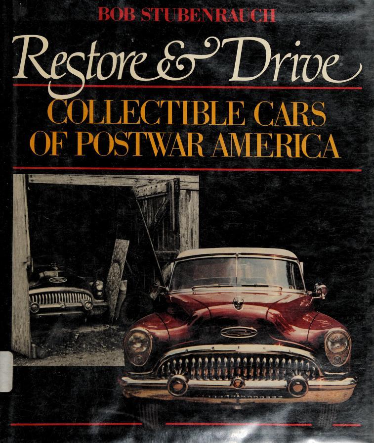 Restore and drive by Bob Stubenrauch